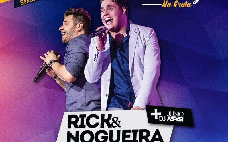 Na Gruta traz neste final de semana a dupla Rick & Nogueira