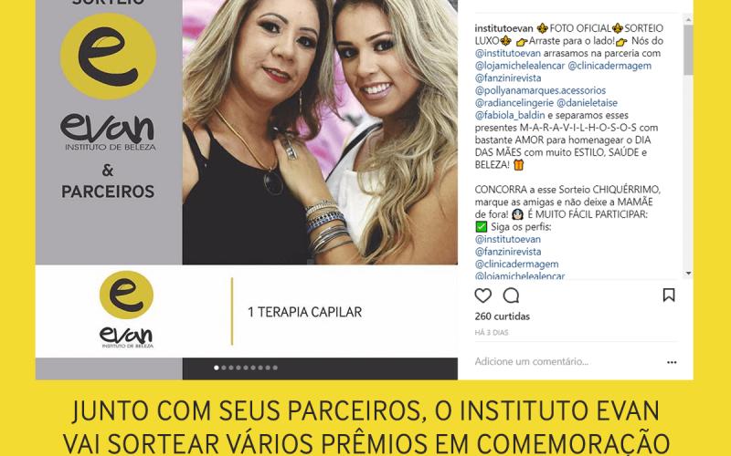 Instituto Evan e parceiros : promoção de dia das mães que é um arraso!