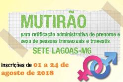 Defensoria Pública em Sete Lagoas promove mutirão para retificação de pronome e sexo de pessoas LGBTI