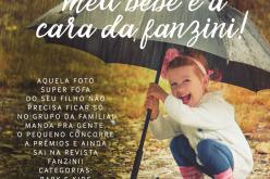 Concurso: Meu bebê é a cara da Fanzini