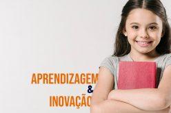 Aprendizagem & Inovação: como podemos auxiliar as nossas crianças e adolescentes a utilizar a tecnologia a seu favor?