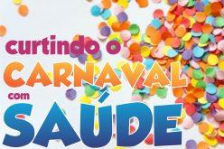 Para curtir o carnaval com saúde