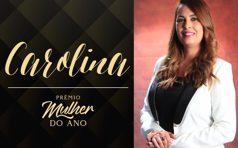 Mulher do ano 2019: Carolina Machado
