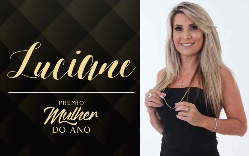 Mulher do ano 2019: Luciane