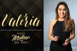 Mulher do Ano 2019: Valéria Andrade