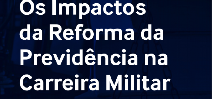 Webinário debate impactos da reforma na previdência dos militares