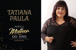Mulher do ano 2020: Tatiana Paula