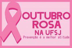 UFSJ realiza campanha de prevenção e detecção precoce do câncer de mama
