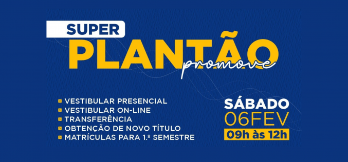 """""""Super Plantão Promove"""" para facilitar o ingresso ao ensino superior"""