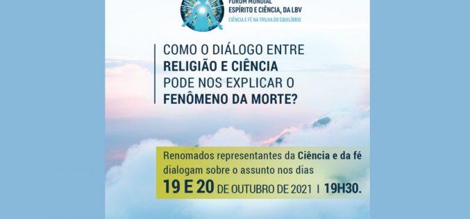 """""""Vida e morte em diálogo -Ciência e Fé conversam sobre as dimensões da existência"""" é tema de debate em Fórum mundial"""